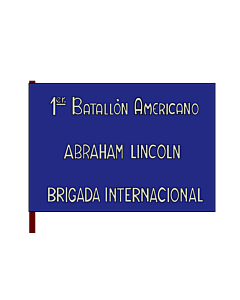 Fahne: 1st Lincoln Battalion | 1st Batallion  Abraham Lincoln  of the XVth International Brigade | 1er | 1. Batalló Americà Abraham Lincoln
